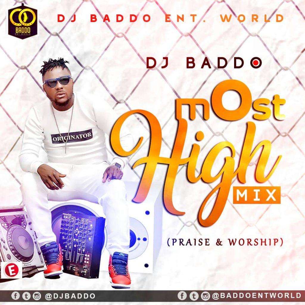 Dj Baddo – Most High Mix (Praise & Worship)