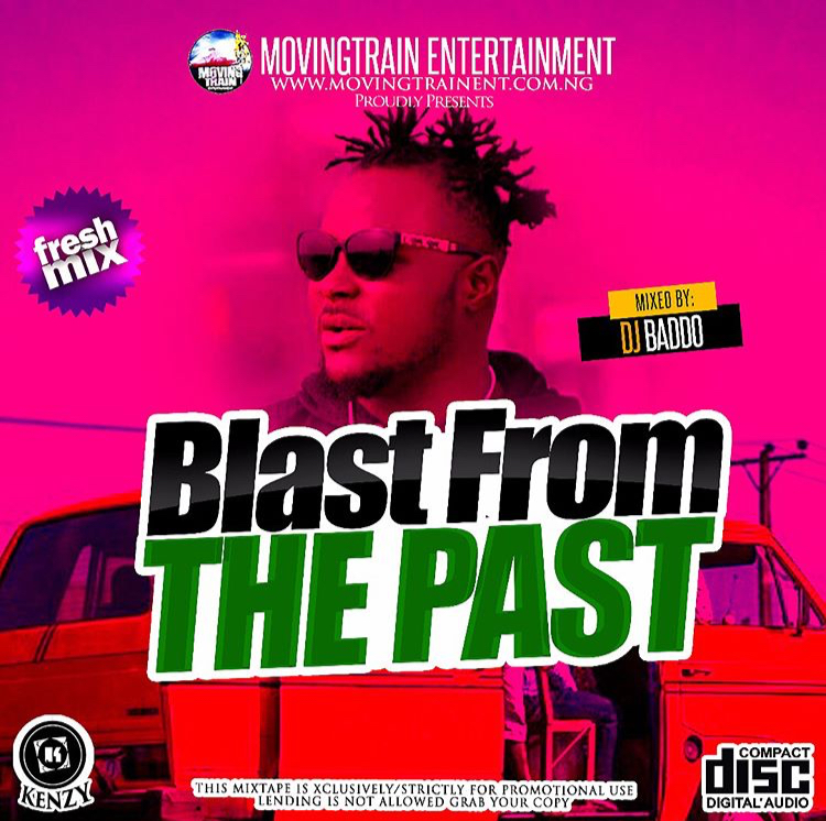 [Mixtape] Dj Baddo Blast From The Past Mix -