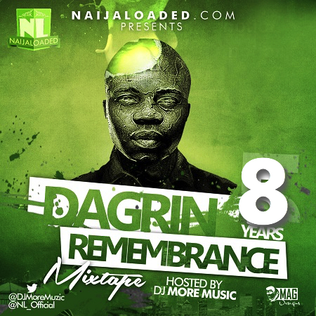 [Mixtape] Best of Dagrin Mega Mix (RIP Dagrin) By DJ MoreMuzic - 35.69 Mb