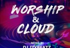 [Gospel Mixtape] Worship & Cloud By Dj Izybeatz - 55.75 Mb