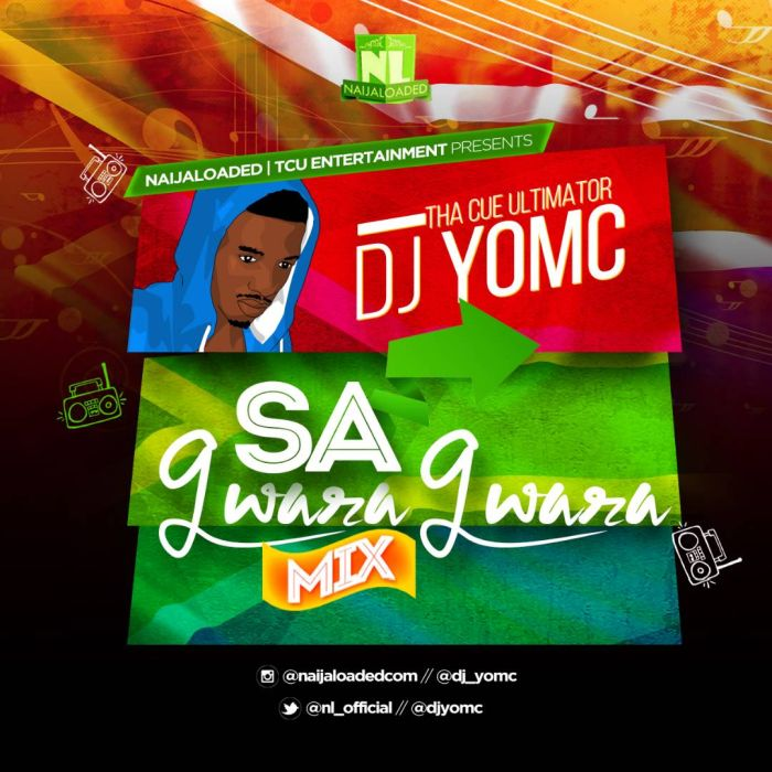 [South African Mixtape] SA Gwara Gwara Mix By Naijaloaded Ft. DJ YomC - 78.99 Mb