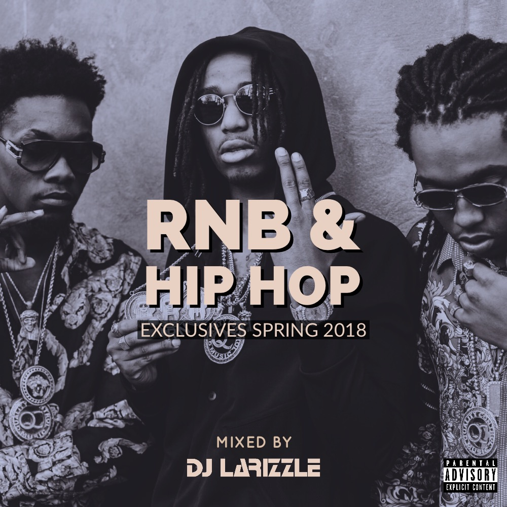 [Foreign Mixtape] RnB & Hip Hop Exclusives Spring By Dj Larizzle - 164.96 MB