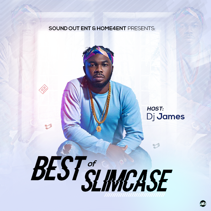 [Mixtape] Best Of Slimcase  By Dj James- 50.64 MB