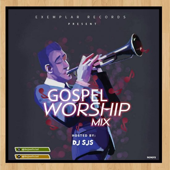 [Gospel Mixtape] DJ SJS – Gospel Worship Mix - 47.08 Mb