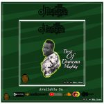Latest Best Of Duncan Mighty Mix By DJ Ucee - 32.83 Mb