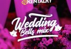 [Naija Mixtape] DJ Kentalky – Wedding Bells Mix - 81.35 Mb