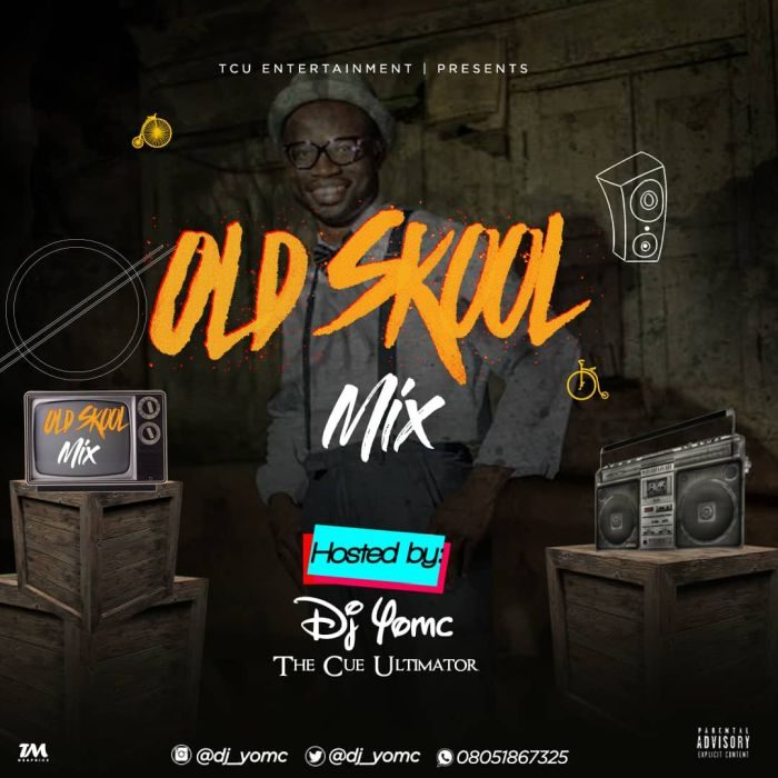 DJ YomC – Naija Old Skool Mix (Evergreen Songs)