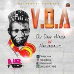 [Arewa Dj Mixtape] Dj Dan Wasa – V.O.A Mix Vol. 1