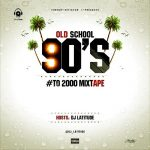 Foreign Old School 90's to 2000 Mixtape By Dj Latitude