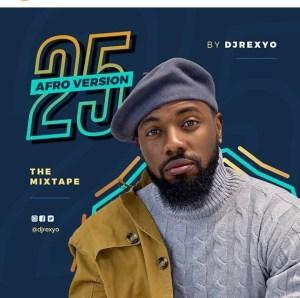 Dj RexYo – Top 25 Naija Trending Songs January 2019