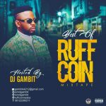 Dj Gambit – Best Of Ruffcoin of AllTime Mixtape