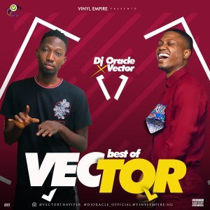 Best Of Vector Tha Viper Dj Mixtape (Old & New Songs)