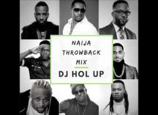 DJ Hol Up - Naija Throwback Mix (2000's Old School Classics)