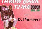 DJ Suspect – Trow Back Time Nigeria Old Skull Mix