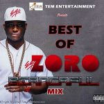 Best of Zoro Dj Mix (Zoro old & New Songs)