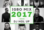 Dj Hol Up - Igbo Afrobeats Mix || SouthEast Vibes