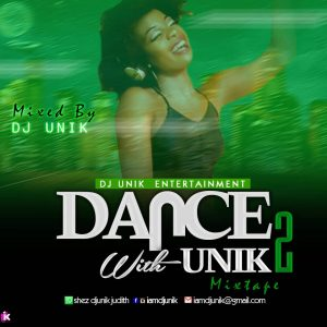 Dj Unik - Dance With Unik 2 || 2019 Non Stop Party Mix