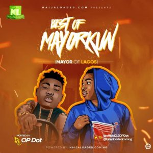 Best Of Mayorkun Dj Mixtape (All Mayorkun Songs)
