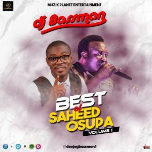 Best of Saheed Osupa Dj Mix || Best Fuji Songs