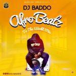 [Dj Baddo Trending Mix] Afro Beatz To The World Mix