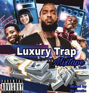 [Foreign Dj Mix] Luxury Trap Mix (Nipsey Tribute Mix)