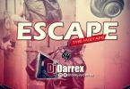 [Foreign Dj Mixtape] DJ Darrex – Escape Mix 2019