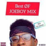 Best of Joeboy Dj Mix (Joeboy Mp3 Songs)