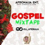 DJ AfroNaija - Gospel Mixtape (Nigeria Praise and worship Songs)