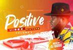 DJ Baddo - Positive Vibez Mix 2019