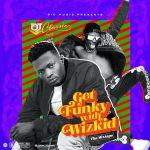 DJ Classic - Best of Wizkid (Get Funky With Wizkid Mix)