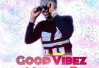 Dj Cosmost - New Music Good Vibez Mixtape