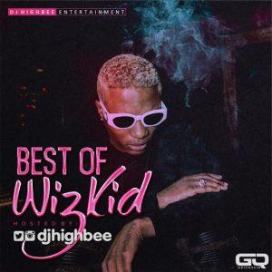 DJ Highbee – Best Of Wizkid 2018 Mixtape