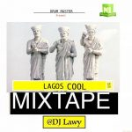 DJ Lawy - Lagos Cool Mix (October 2019)