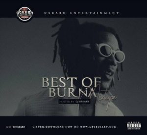 DJ Oskabo – Best Of Burna Boy Mix 2019