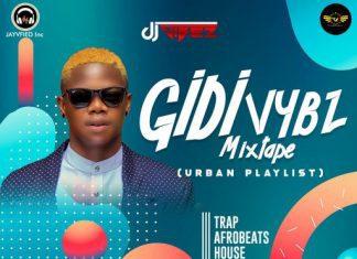 Dj Vibez - Gidi Vybz Mixtape (Made in Lagos)