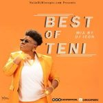 Latest 2019 Best Of Teni Dj Mixtape