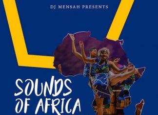 [Monthly Dj Mixtape] DJ Mensah – Sounds of Africa (Vol. 5)