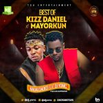 Naijaloaded Mixtape: Best Of Kizz Daniel vs Mayorkun Dj Mix