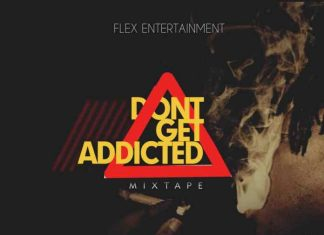( Nigeria & Foreign Mixtape) Don't Get Addicted Mix