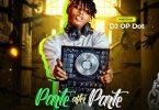 DJ OP Dot – Parte After Parte Mix
