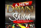 Shiloh High Praise 2017 - A New Dawn Gospel Mixtape