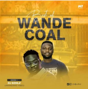 [Updated] Best Of Wande Coal Dj Mixtape (Old & New Songs)
