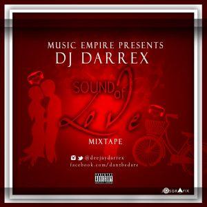 DJ Darrex – Sounds of Love Mix (Naija Love Songs Mix)