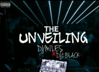 Dj Miles - The Unveiling Ft. Dj 2Black Afrobeat Mixtape