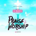 Dj Baddo - Praise & Worship Mixtape 2020