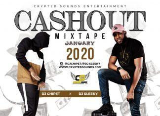 Dj Chipet X Dj Sleeky - Cashout Mixtape 2020
