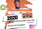 DJ Emmyflash – 2020 Celebration Hot Praise Mix