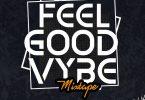 DJ Hazan – Feel Good Vybe Mixtape