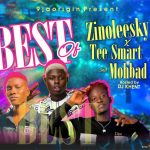 DJ Khent – Best Of Zinoleesky X Tee Smart & Mohbad Mixtape