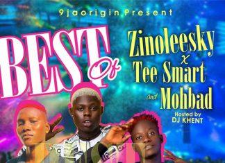 DJ Khent – Best Of Zinoleesky X Tee Smart & Mohbad Mixtape
